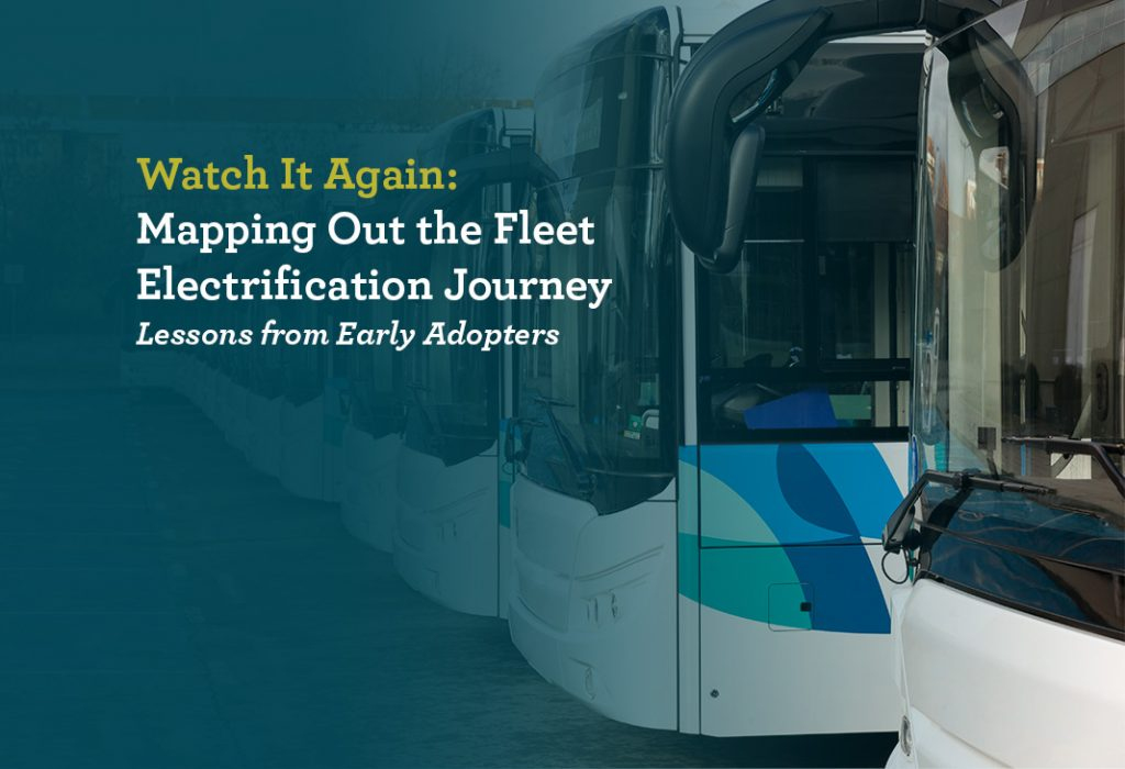 Watch It Again: Mapping Out the Fleet Electrification Journey