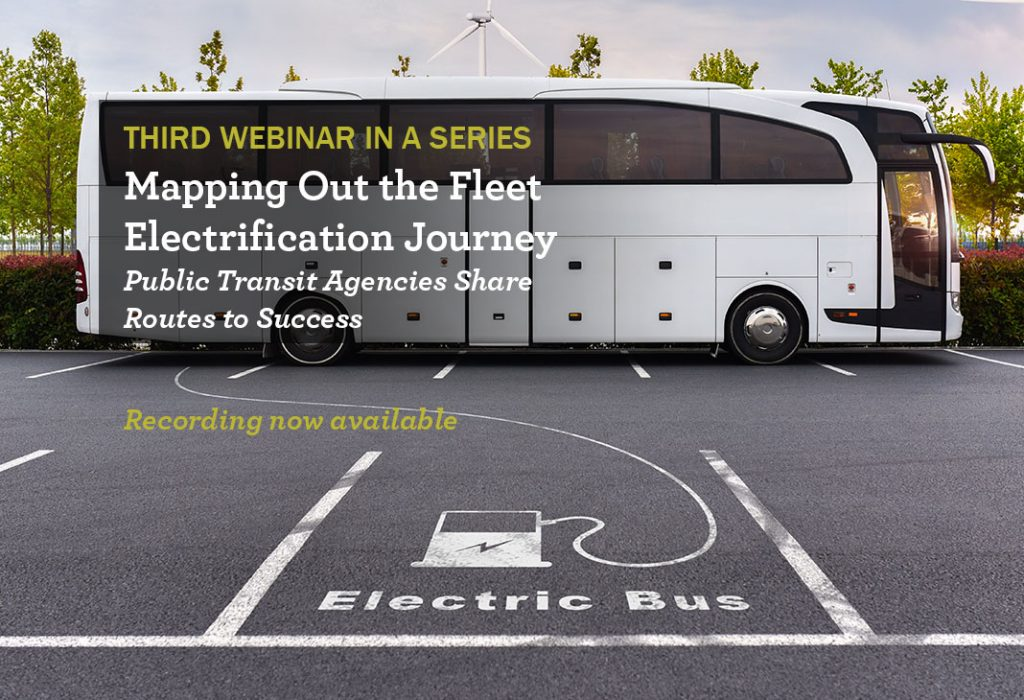 Transit Agencies Share Routes to Fleet Electrification Success - Webinar recording now available